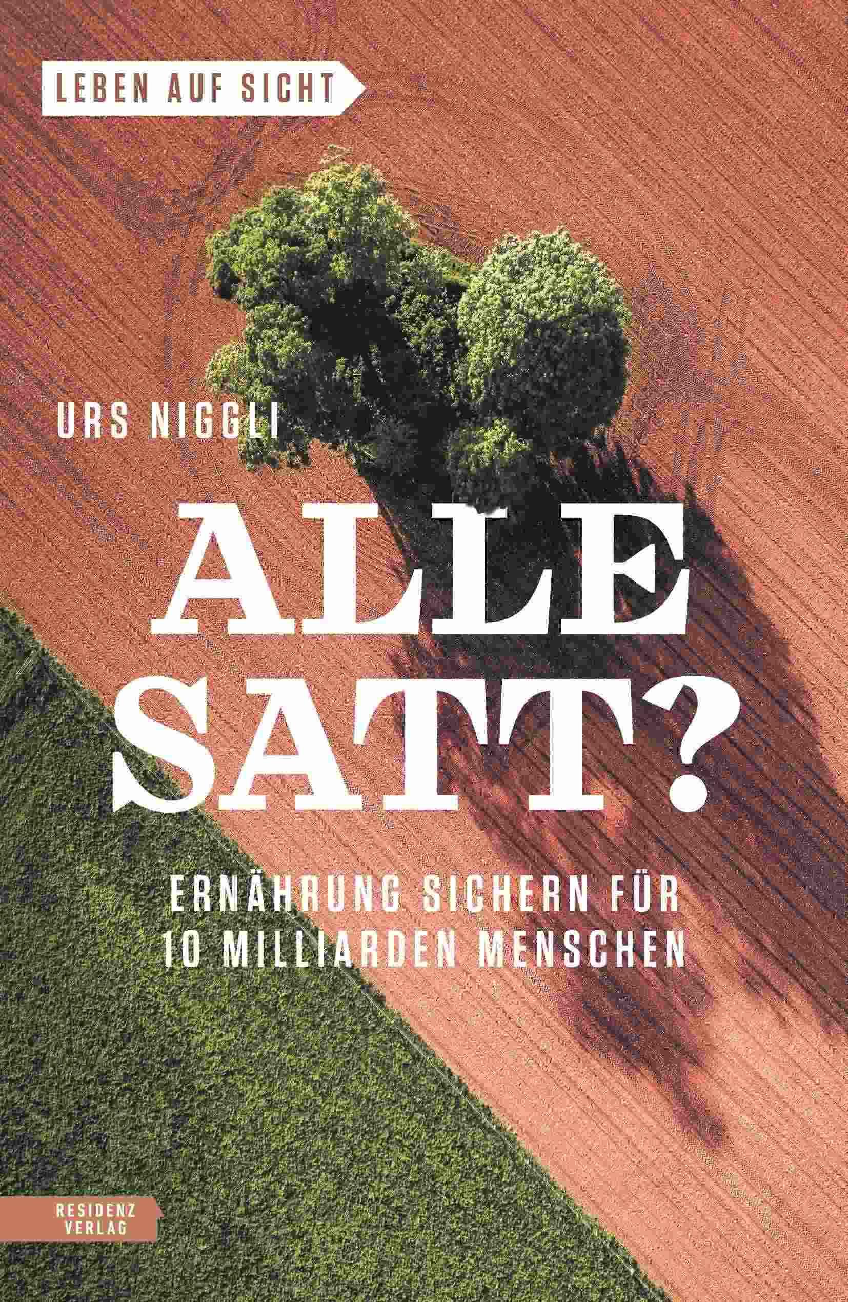 Alle satt_, Urs Niggli, Urs Niggli. Residenz Verlag